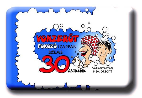4295921ae6 Vonzerőt fokozó szappan 30 - asoknak - Garantáltan nem öregít - Ötletes  Ajándék - Kreatív és hasznos ajándék